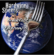 Vol 1. Breakfast at Epiphanies - Hardwire Speers